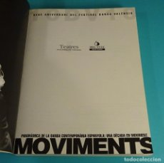 Libros: MOVIMENTS. FESTIVAL DANSA VALÈNCIA. PANORÀMICA DE LA DANSA CONTEMPORÀNIA ESPANYOLA. Lote 118296579