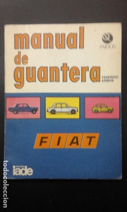 .1 LIBRO DE ** MANUAL DE GUANTERA - FIAT . ** AÑO 1975 PAIDOS - ARGENTINA (Libros sin clasificar)
