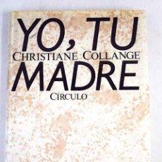 Libros: YO, TU MADRE. Lote 118413328