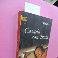 Libros: CASADA CON BUDA. HUI, WEI. ED. EMECÉ. MADRID 2005. Lote 118427531