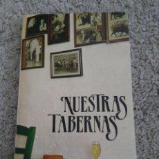 Libros: NUESTRAS TABERNAS. HOMENAJE A LAS TABERNAS CORDOBESAS. CORDOBA AÑO 1987. Lote 195100880