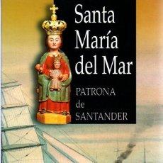 Libros: SANTA MARÍA DEL MAR, PATRONA DE SANTANDER - GONZÁLEZ ECHEGARAY, MARÍA DEL CARMEN. Lote 119063055