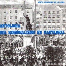Libros: ANTOLOGÍA DEL REGIONALISMO EN CANTABRIA - MADARIAGA DE LA CAMPA, BENITO. Lote 119063059