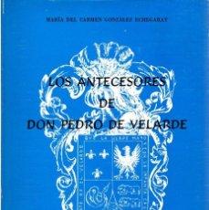 Libros: LOS ANTECESORES DE DON PEDRO DE VELARDE - GONZÁLEZ ECHEGARAY, MARÍA DEL CARMEN. Lote 119063091