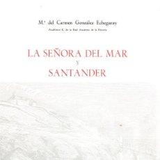 Libros: LA SEÑORA DEL MAR Y SANTANDER - GONZÁLEZ ECHEGARAY, Mª DEL CARMEN/ACADEMICO C. DE LA REAL ACADEMIA D. Lote 119063107