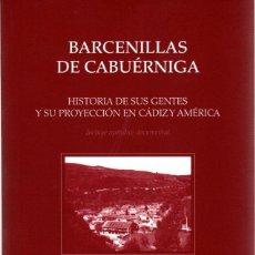 Libros: BARCENILLAS DE CABUÉRNIGA. HISTORIA DE SUS GENTES Y SU PROYECCIÓN EN CÁDIZ Y AMÉRICA - CALVENTE IGLE. Lote 119063131