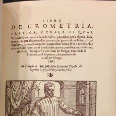 Libros: JUAN DE ALCEGA . LIBRO DE GEOMETRIA PRACTICA Y TRAZA EL CUAL TRATA DE LO TOCANTE AL OFICIO DE SASTRE. Lote 198977082