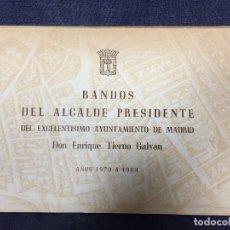 Libros: BANDOS DEL ALCALDE PRESIDENTE DEL EXCELENTÍSIMO AYTO MADRID TIERNO GALVÁN 1979 1983. Lote 119420103