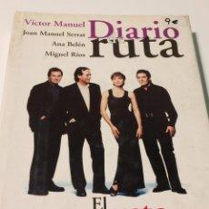 Libros: DIARIO DE RUTA - EL GUSTO ES NUESTRO - VÍCTOR MANUEL - JOAN MANUEL SERRAT - ANA BELÉN - MIGUEL RÍOS. Lote 119539842