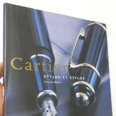 Libros: CARTIER. STYLES ET STYLOS - FRANÇOIS CHAILLE. Lote 119665179