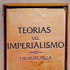 Libros: TEORÍAS DEL IMPERIALISMO - J. M. VIDAL VILLA. Lote 107888819