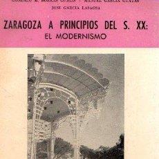 Livres: ZARAGOZA A PRINCIPIOS DEL S. XX. EL MODERNISMO - VVAA. Lote 119926688