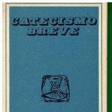 Libros: CATECISMO BREVE. PRESCRITO POR... 6ª ED.. Lote 119402984