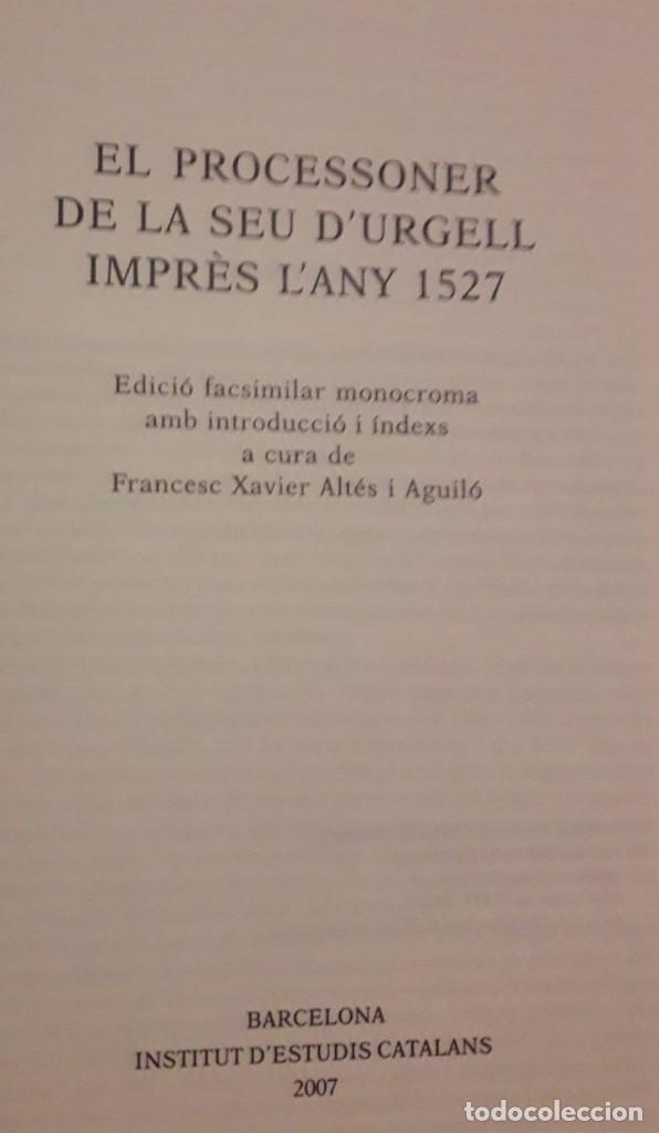 Libros: EL PROCESSONER DE LA SEU DURGELL IMPRÈS LANY 1527 / EDICIÓ FACSÍMIL A CURA DE FRANCESC XAVIER ALTÉ - Foto 3 - 142965221