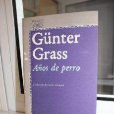 Libros: AÑOS DE PERRO, GUNTER GRASS. ALFAGUARA 1978. Lote 120564887