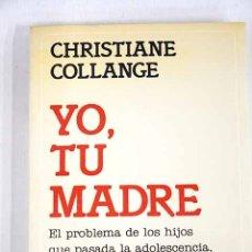 Libros: YO, TU MADRE. Lote 120787936
