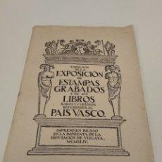 Livros em segunda mão: CATALOGO DE LA EXPOSICION DE ESTAMPAS GRABADOS Y DE 100 LIBROS RAROS REFERENTES AL PAIS VASCO 1944. Lote 121082236