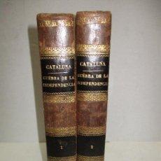 Libros: CATALUÑA. HISTORIA DE LA GUERRA DE LA INDEPENDENCIA EN EL ANTIGUO PRINCIPADO POR... BAJO LA INSPECCI. Lote 121113695