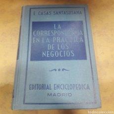 Libros: LIBRO LA CORRESPONDENCIA EN LA PRÁCTICA DE LOS NEGOCIOS E. CASAS EDITORIAL ENCICLOPÉDICA MADRID. Lote 121121579