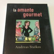 Libros: LA AMANTE GOURMET - ANDREAS STAIKOS - ZENDRERA ZARIQUIEY. Lote 121160431