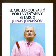 Libros: EL ABUELO QUE SALTO POR LA VENTANA Y SE LARGO- JONASSON, JONAS ED. SALAMANDRA. Lote 121435575