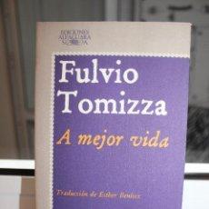 Libros: A MEJOR VIDA, FULVIO TOMIZZA. ALFAGUARA 1978. Lote 121473691