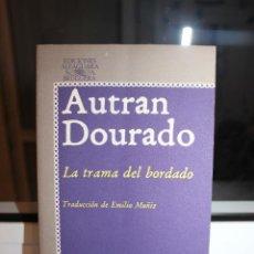 Libros: LA TRAMA DEL BORDADO, AUTRAN DOURADO. ALFAGUARA 1978. Lote 121475911