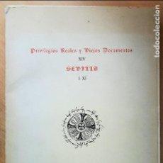 Libros: PRIVILEGIOS REALES Y VIEJOS DOCUMENTOS XIV SEVILLA. JOYAS BIBLIOGRÁFICA. REPRODUCCIÓN FACSÍMIL. Lote 121535539