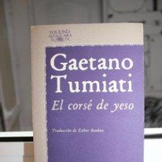 Libros: EL CORSE DE YESO, GAETANO TUMIATI. ALFAGUARA 1977. Lote 121644879