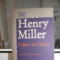 Libros: TROPICO DE CANCER, HENRY MILLER. ALFAGUARA 1979. Lote 121645367