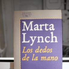Libros: LOS DEDOS DE LA MANO, MARTA LYNCH. ALFAGUARA 1977. Lote 121645895