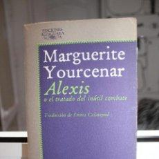 Libros: ALEXIS O EL TRATADO DEL INUTIL COMBATE, MARGUERITE YOURCENAR. ALFAGUARA 1977. Lote 121646815