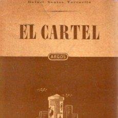 Libros: EL CARTEL - SANTOS TORROELLA, RAFAEL. Lote 121689972