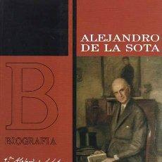 Libros: ALEJANDRO DE LA SOTA. UN DANDY BILBAÍNO - CAVA MESA, MARÍA JESÚS. Lote 121689976