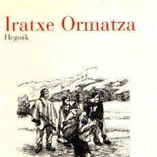 Libros: HEGOAK - ORMATZA IMATZ, IRATXE. Lote 121689984