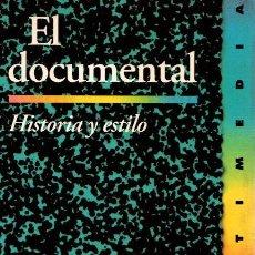 Libros: EL DOCUMENTAL: HISTORIA Y ESTILO - BARNOUW, ERIK. Lote 121689992