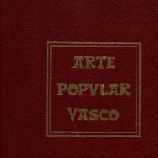 Libros: ARTE POPULAR VASCO. - EIZAGUIRRE, JOSÉ DE. Lote 121690183