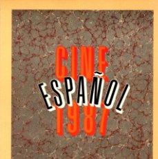 Libros: CINE ESPAÑOL 1987 - NO CONSTA AUTOR. Lote 121690235