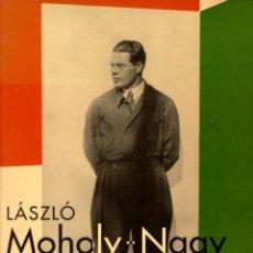 Libros: LASZLO MOHOLY-NAGY - NO CONSTA AUTOR. Lote 121690243