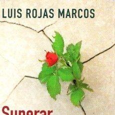 Libros: SUPERAR LA ADVERSIDAD: EL PODER DE LA RESILIENCIA - ROJAS MARCOS, LUIS. Lote 121690251