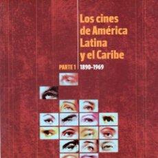 Libros: LOS CINES DE AMÉRICA LATINA Y EL CARIBE. PARTE 1. 1890-1969 - NO CONSTA AUTOR. Lote 121690259