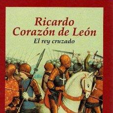 Libros: RICARDO CORAZÓN DE LEÓN: EL REY CRUZADO - FLORI, JEAN. Lote 121690263