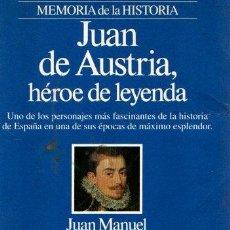 Libros: JUAN DE AUSTRIA, HÉROE DE LEYENDA - GONZÁLEZ CREMONA, JUAN MANUEL. Lote 121690444