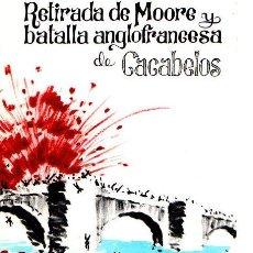 Libros: RETIRADA DE MOORE Y BATALLA ANGLOFRANCESA DE CACABELOS - GONZÁLEZ GONZÁLEZ, FRANCISCO. Lote 121690452