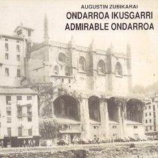 Libros: ONDARROA IKUSGARRI - ADMIRABLE ONDARROA - ZUBIKARAI, AUGUSTIN. Lote 121690524