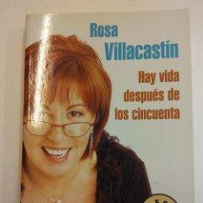 Libros: BJS. HAY VIDA DESPUES DE LOS CINCUENTA. POR ROSA VILLACASTIN. DEBOLSILLO. Lote 121700783