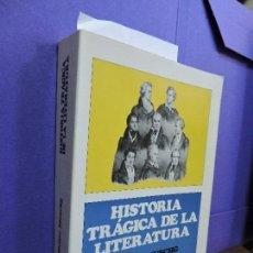 Libros: HISTORIA TRÁGICA DE LA LITERATURA. MUSCHG, WALTER. ED. FONDO DE CULTURA ECONÓMICA. MÉXICO 1996. 2ªRE. Lote 121707059