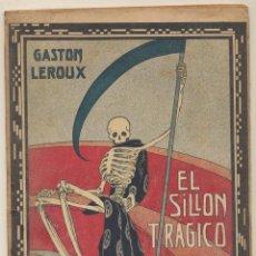 Libros: GASTON LEROUX. EL SILLÓN TRÁGICO. LA NOVELA DE AHORA 187. SATURNINO CALLEJA 19??. 24, 5X16, 5. TAPAS. Lote 121831788