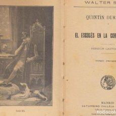 Libros: QUINTIN DURWARD. WALTER SCOTT. SATURNINO CALLEJA 19??. 16, 5X12. 343 PÁGINAS CON ILUSTRACIONES.. Lote 121832068