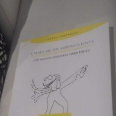 Libros: DIARIO DE UN SUPER VIVIENTE. ENSAYO. Lote 122032443